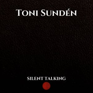 Toni Sundén CD Silent Talking